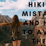 Hiking Mistakes and How to Avoid Them 1
